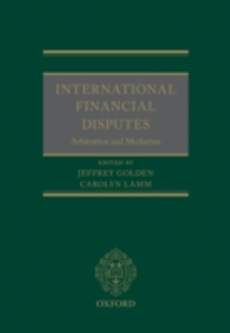 Ebook in inglese International Financial Disputes: Arbitration and Mediation -, -