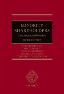 Ebook in inglese Minority Shareholders: Law, Practice, and Procedure Collingwood, Timothy , Drake, David , Joffe QC, Victor , Lightman, Daniel
