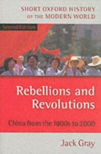 Ebook in inglese Rebellions and Revolutions: China from the 1880s to 2000 Gray, Jack