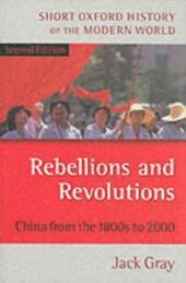 Rebellions and Revolutions: China from the 1880s to 2000