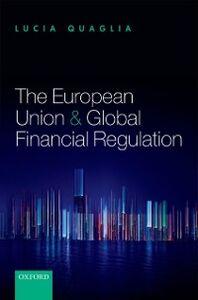 Ebook in inglese European Union and Global Financial Regulation Quaglia, Lucia