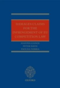 Ebook in inglese Damages Claims for the Infringement of EU Competition Law Davis, Peter , Lianos, Ioannis , Nebbia, Paolisa