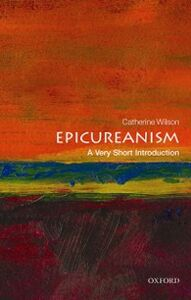 Foto Cover di Epicureanism: A Very Short Introduction, Ebook inglese di Catherine Wilson, edito da OUP Oxford