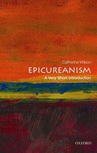 Foto Cover di Epicureanism: A Very Short Introduction, Ebook inglese di Catherine Wilson, edito da OUP Oxford