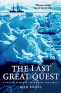 Ebook in inglese Last Great Quest: Captain Scott's Antarctic Sacrifice Jones, Max