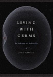 Ebook in inglese Living with Germs In sickness and in health JOHN, PLAYFAIR