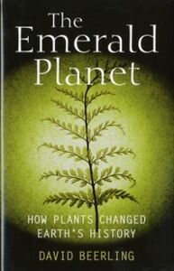 Foto Cover di Emerald Planet: How plants changed Earth's history, Ebook inglese di David Beerling, edito da OUP Oxford