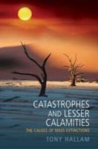 Foto Cover di Catastrophes and Lesser Calamities: The causes of mass extinctions, Ebook inglese di Tony Hallam, edito da OUP Oxford