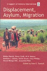 Ebook in inglese Displacement, Asylum, Migration: The Oxford Amnesty Lectures 2004