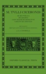 Ebook in inglese M. Tulli Ciceronis De Re Publica, De Legibus, Cato Maior de Senectute, Laelius de Amicitia -, -