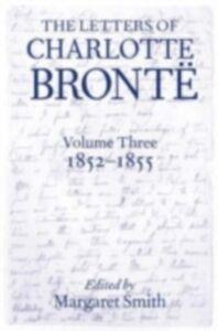 Foto Cover di Letters of Charlotte Brontë: Volume III: 1852 - 1855, Ebook inglese di  edito da Clarendon Press