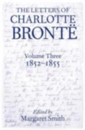 Letters of Charlotte Brontë: Volume III: 1852 - 1855