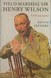 Ebook in inglese Field Marshal Sir Henry Wilson: A Political Soldier Jeffery, Keith