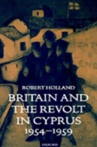 Ebook in inglese Britain and the Revolt in Cyprus, 1954-1959 Holland, Robert