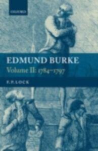 Ebook in inglese Edmund Burke, Volume II: 1784-1797 Lock, F. P.