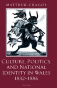 Foto Cover di Culture, Politics, and National Identity in Wales 1832-1886, Ebook inglese di Matthew Cragoe, edito da OUP Oxford