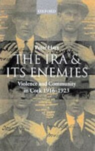 Ebook in inglese I.R.A. and its Enemies Violence and Community in Cork, 1916-1923 PETER, HART