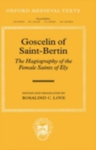 Ebook in inglese Goscelin of Saint-Bertin: The Hagiography of the Female Saints of Ely -, -