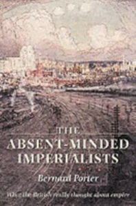 Ebook in inglese Absent-Minded Imperialists: Empire, Society, and Culture in Britain -, -