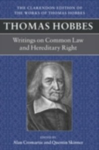 Ebook in inglese Thomas Hobbes: Writings on Common Law and Hereditary Right: A dialogue between a philosopher and a student, of the common Laws of England. Questions relative to Hereditary right -, -