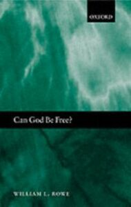 Ebook in inglese Can God Be Free? Rowe, William L.
