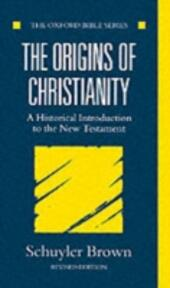 Origins of Christianity: A Historical Introduction to the New Testament