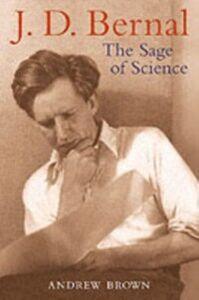 Ebook in inglese J. D. Bernal: The Sage of Science Brown, Andrew