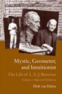 Ebook in inglese Mystic, Geometer, and Intuitionist Dalen, Dirk van
