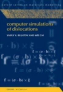 Ebook in inglese Computer Simulations of Dislocations Bulatov, Vasily , Cai, Wei