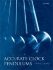 Ebook in inglese Accurate Clock Pendulums Matthys, Robert J.