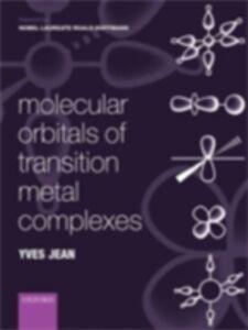 Foto Cover di Molecular Orbitals of Transition Metal Complexes, Ebook inglese di Yves Jean, edito da OUP Oxford