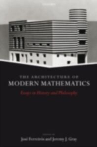 Ebook in inglese Architecture of Modern Mathematics: Essays in History and Philosophy