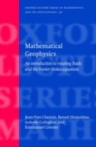 Foto Cover di Mathematical Geophysics: An introduction to rotating fluids and the Navier-Stokes equations, Ebook inglese di AA.VV edito da Clarendon Press