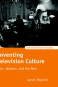 Ebook in inglese Inventing Television Culture: Men, Women, and the Box Thumim, Janet