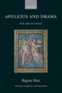 Ebook in inglese Apuleius and Drama: The Ass on Stage May, Regine