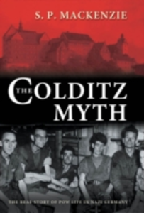 Ebook in inglese Colditz Myth: British and Commonwealth Prisoners of War in Nazi Germany MacKenzie, S. P.