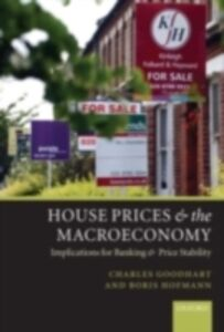 Ebook in inglese House Prices and the Macroeconomy: Implications for Banking and Price Stability Goodhart, Charles , Hofmann, Boris