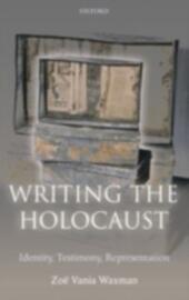 Writing the Holocaust Identity, Testimony, Representation