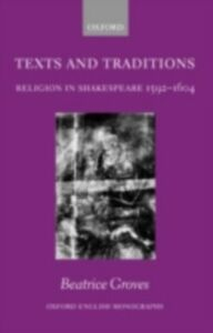 Ebook in inglese Texts and Traditions: Religion in Shakespeare 1592 - 1604 Groves, Beatrice