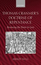 Thomas Cranmer's Doctrine of Repentance Renewing the Power to Love