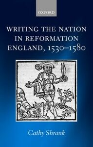 Ebook in inglese Writing the Nation in Reformation England, 1530-1580 CATHY, SHRANK