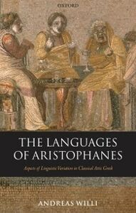 Ebook in inglese Languages of Aristophanes Aspects of Linguistic Variation in Classical Attic Greek ANDREAS, WILLI
