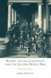 Women, Social Leadership, and the Second World War: Continuities of Class