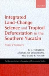 Integrated Land-Change Science and Tropical Deforestation in the Southern Yucatan: Final Frontiers