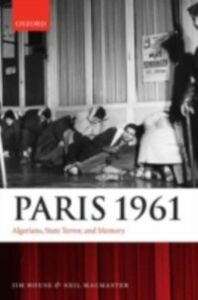Ebook in inglese Paris 1961: Algerians, State Terror, and Memory House, Jim , MacMaster, Neil