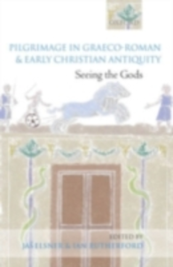 Ebook in inglese Pilgrimage in Graeco-Roman and Early Christian Antiquity Elsner, Jas' , Rutherford, Ian