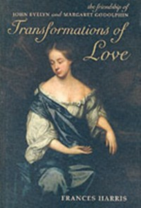 Ebook in inglese Transformations of Love: The Friendship of John Evelyn and Margaret Godolphin Harris, Frances