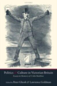Foto Cover di Politics and Culture in Victorian Britain: Essays in Memory of Colin Matthew, Ebook inglese di  edito da OUP Oxford
