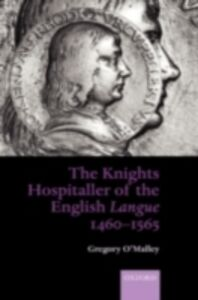 Ebook in inglese Knights Hospitaller of the English Langue 1460-1565 O'Malley, Gregory