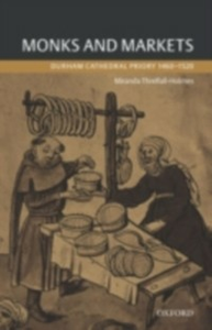Ebook in inglese Monks and Markets: Durham Cathedral Priory 1460-1520 Threlfall-Holmes, Miranda